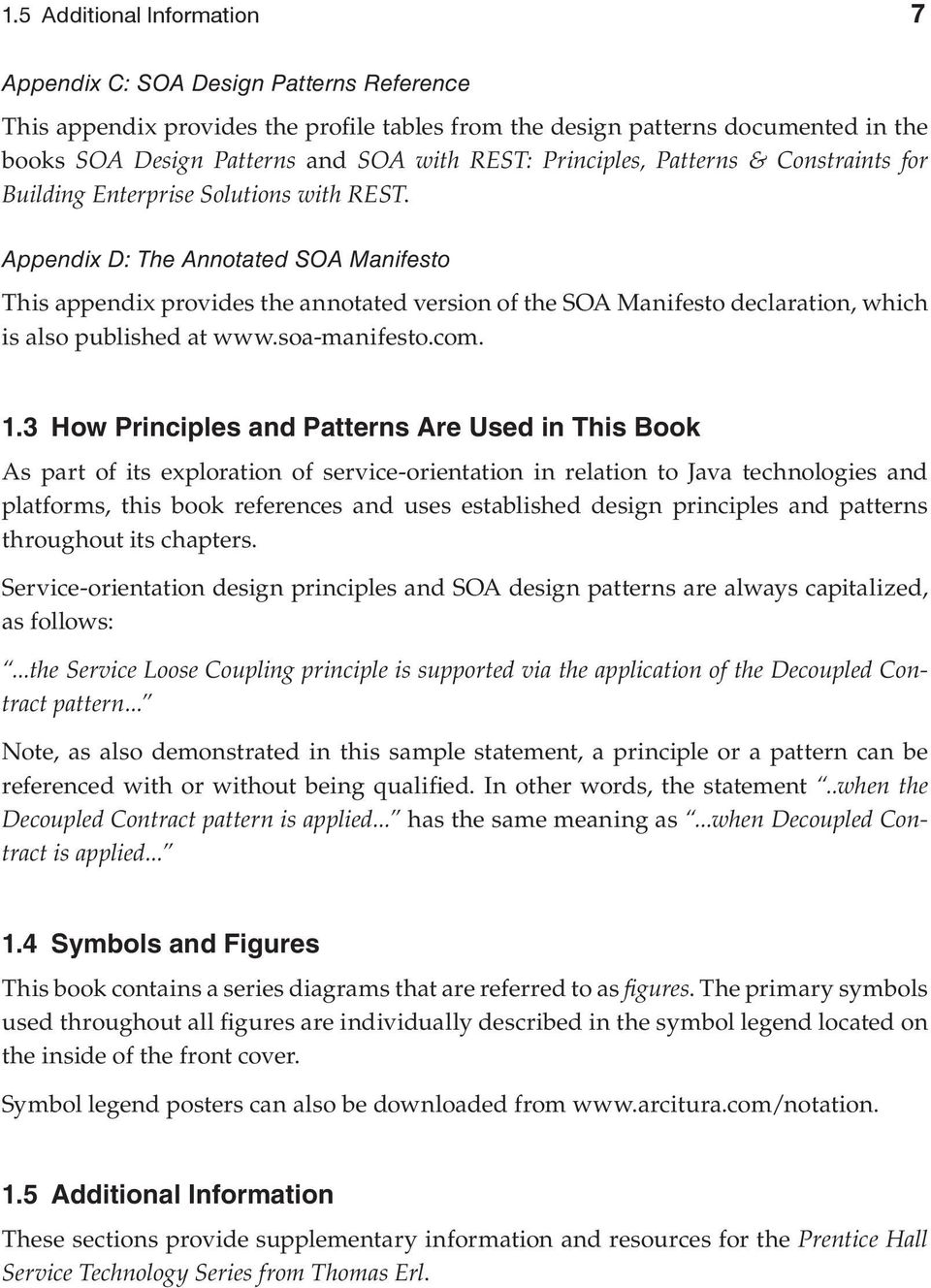 Appendix D: The Annotated SOA Manifesto This appendix provides the annotated version of the SOA Manifesto declaration, which is also published at www.soa-manifesto.com. 1.
