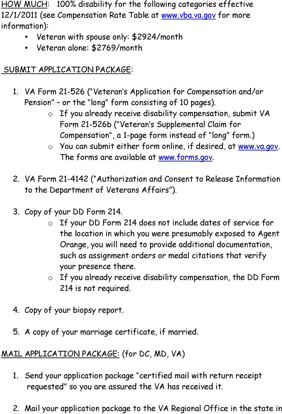 VA Form 21-526 ( Veteran s Application for Compensation and/or Pension or the long form consisting of 10 pages).