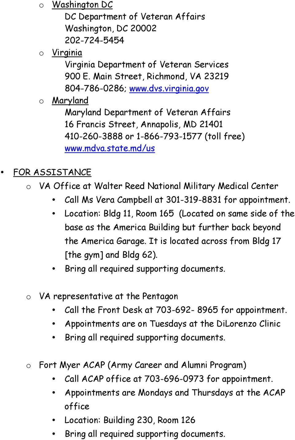 md/us FOR ASSISTANCE o VA Office at Walter Reed National Military Medical Center Call Ms Vera Campbell at 301-319-8831 for appointment.