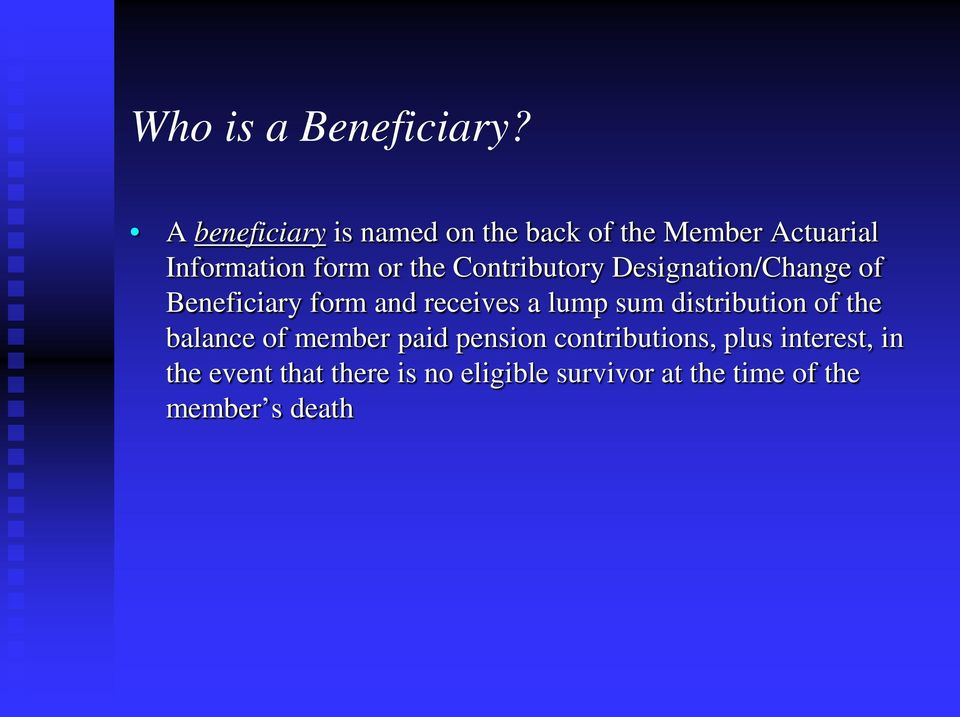 Contributory Designation/Change of Beneficiary form and receives a lump sum