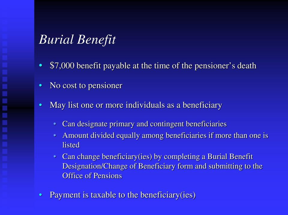 among beneficiaries if more than one is listed Can change beneficiary(ies) by completing a Burial Benefit