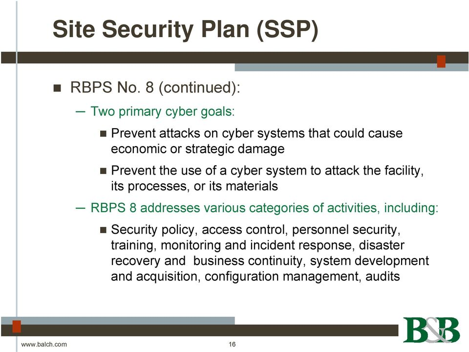 use of a cyber system to attack the facility, its processes, or its materials RBPS 8 addresses various categories of activities,