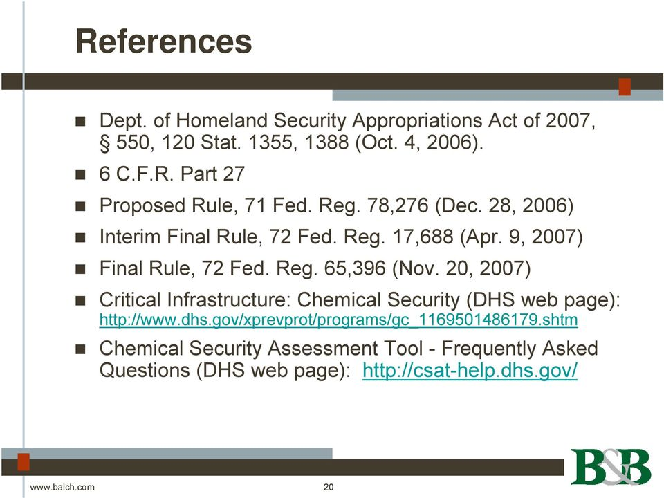 20, 2007) Critical Infrastructure: Chemical Security (DHS web page): http://www.dhs.gov/xprevprot/programs/gc_1169501486179.