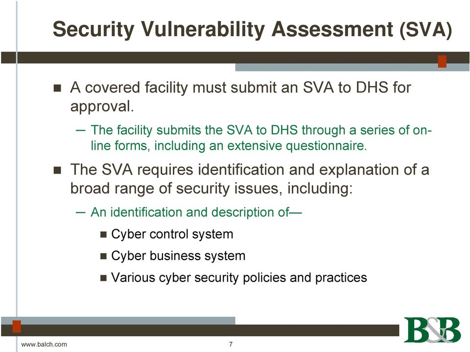The SVA requires identification and explanation of a broad range of security issues, including: An