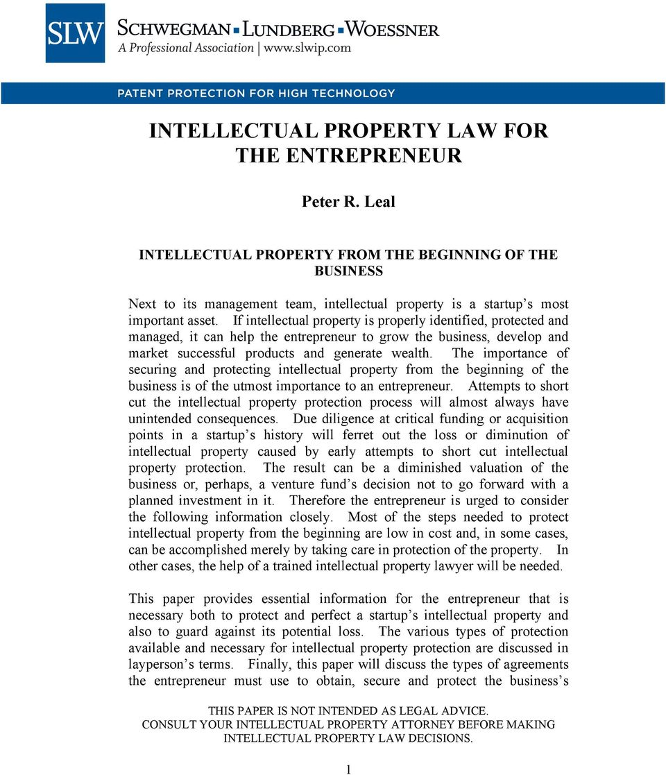 If intellectual property is properly identified, protected and managed, it can help the entrepreneur to grow the business, develop and market successful products and generate wealth.