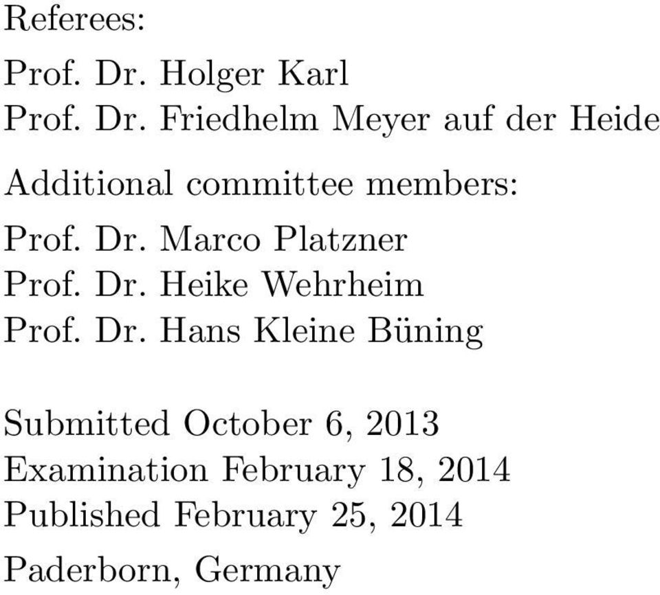 Friedhelm Meyer auf der Heide Additional committee members: Prof. Dr.