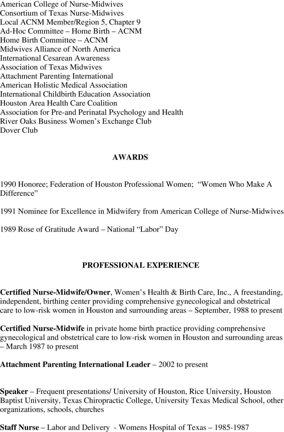 Area Health Care Coalition Association for Pre-and Perinatal Psychology and Health River Oaks Business Women s Exchange Club Dover Club AWARDS 1990 Honoree; Federation of Houston Professional Women;