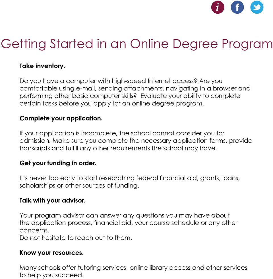 Evaluate your ability to complete certain tasks before you apply for an online degree program. Complete your application.