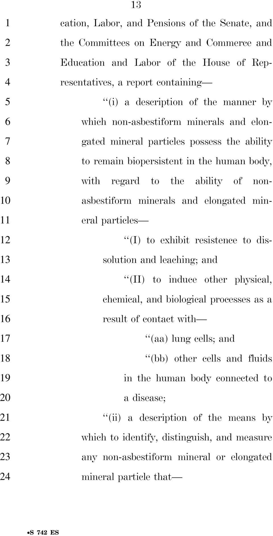 and elongated mineral particles (I) to exhibit resistence to dissolution and leaching; and (II) to induce other physical, chemical, and biological processes as a result of contact with (aa) lung
