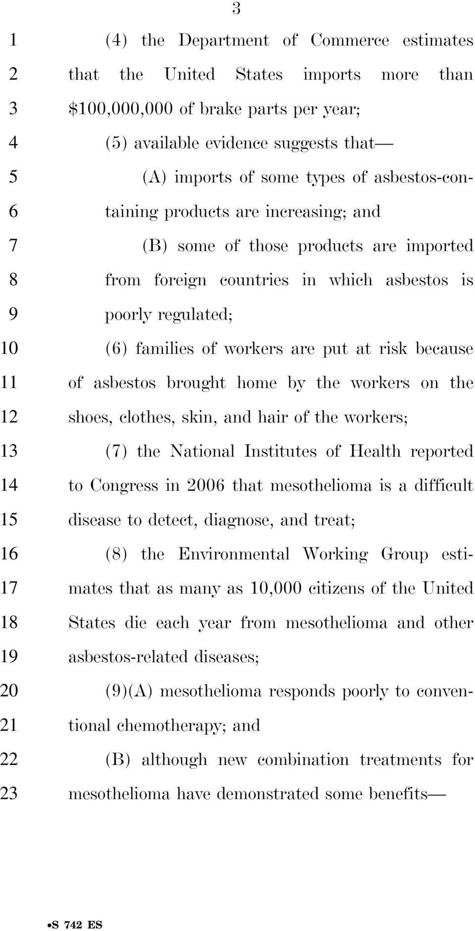 of asbestos brought home by the workers on the shoes, clothes, skin, and hair of the workers; () the National Institutes of Health reported to Congress in 00 that mesothelioma is a difficult disease