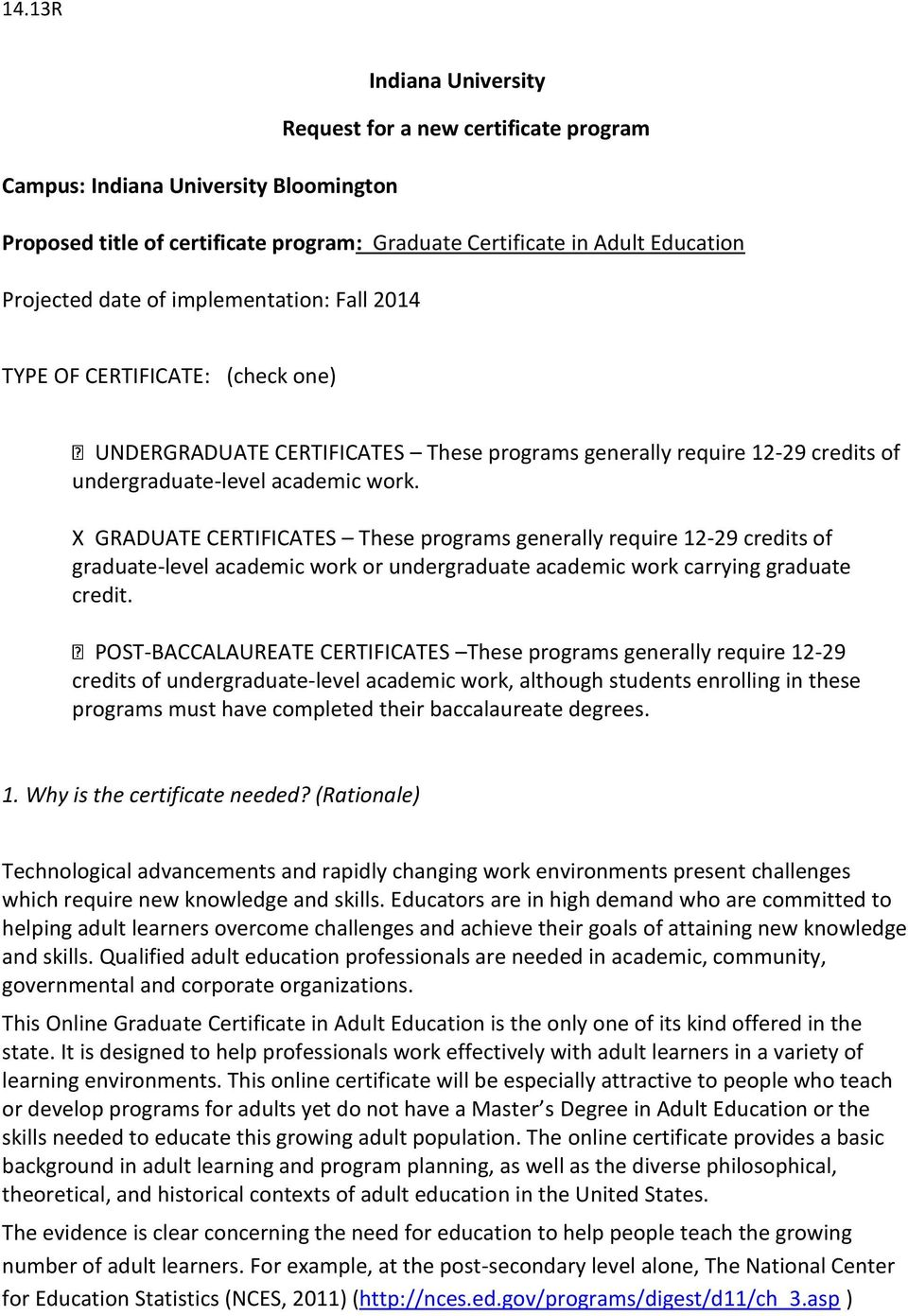 X GRADUATE CERTIFICATES These programs generally require 12-29 credits of graduate-level academic work or undergraduate academic work carrying graduate credit.
