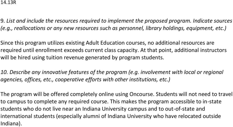 At that point, additional instructors will be hired using tuition revenue generated by program students. 10. Describe any innovative features of the program (e.g. involvement with local or regional agencies, offices, etc.
