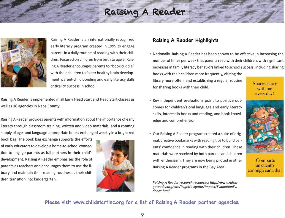 critical to success in school. Raising A Reader Highlights Nationally, Raising A Reader has been shown to be effective in increasing the number of times per week that parents read with their children.