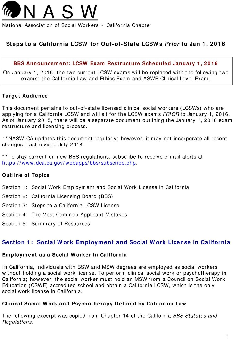 Target Audience This document pertains to out-of-state licensed clinical social workers (LCSWs) who are applying for a California LCSW and will sit for the LCSW exams PRIOR to January 1, 2016.