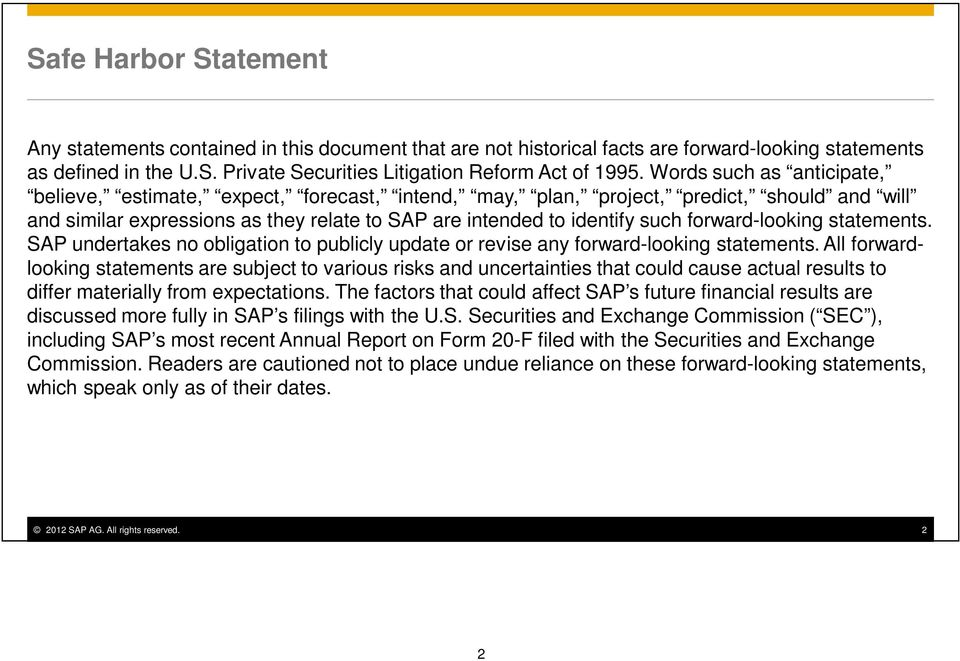 forward-looking statements. SAP undertakes no obligation to publicly update or revise any forward-looking statements.