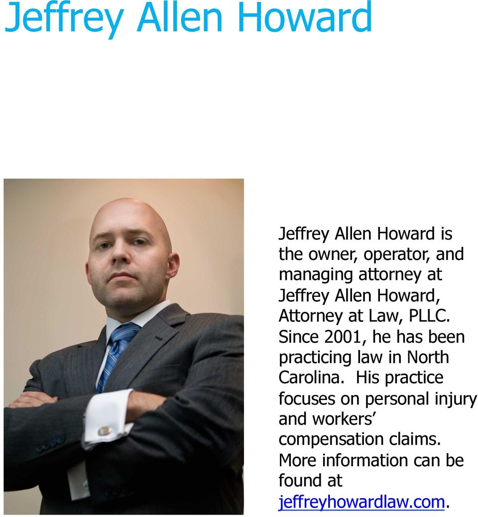 Since 2001, he has been practicing law in North Carolina.