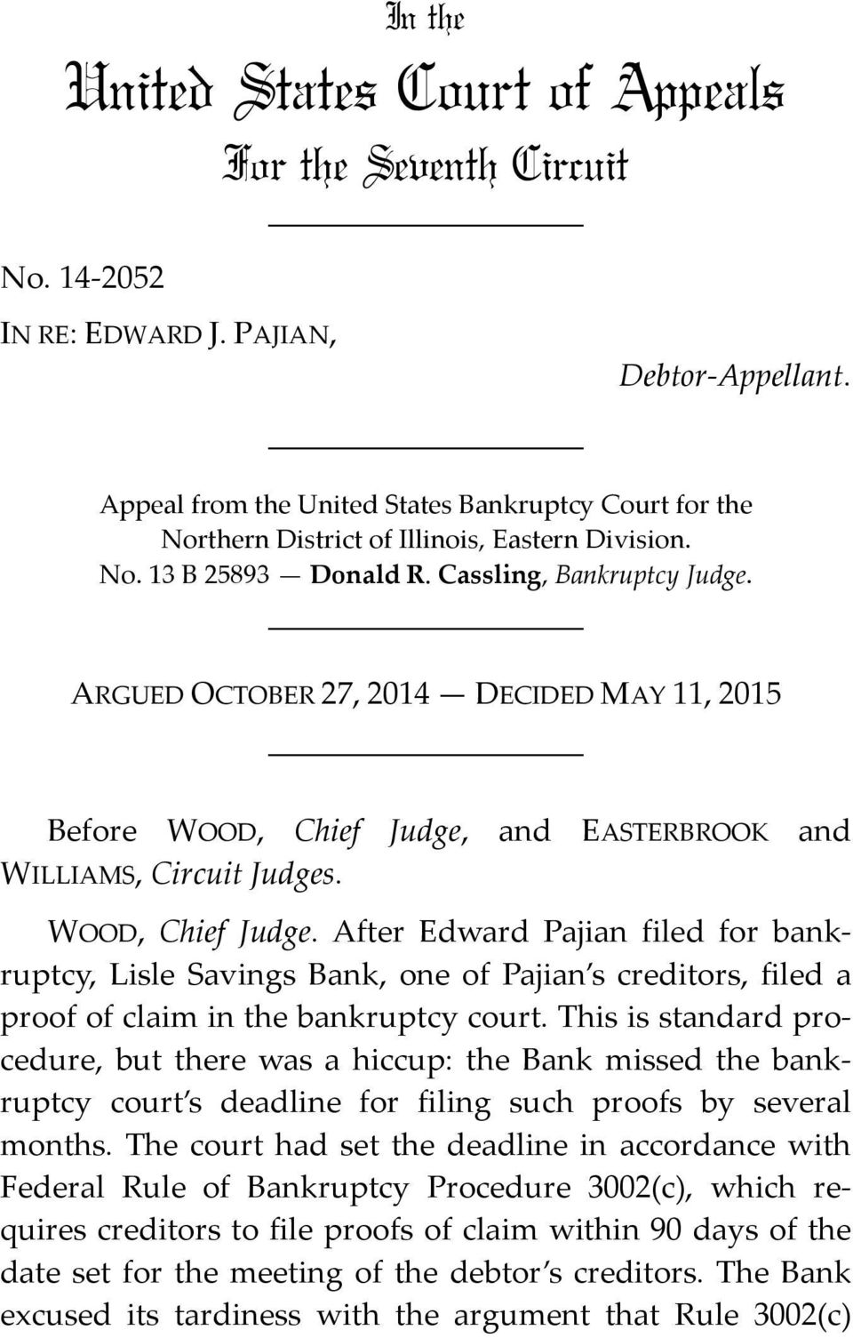 ARGUED OCTOBER 27, 2014 DECIDED MAY 11, 2015 Before WOOD, Chief Judge,