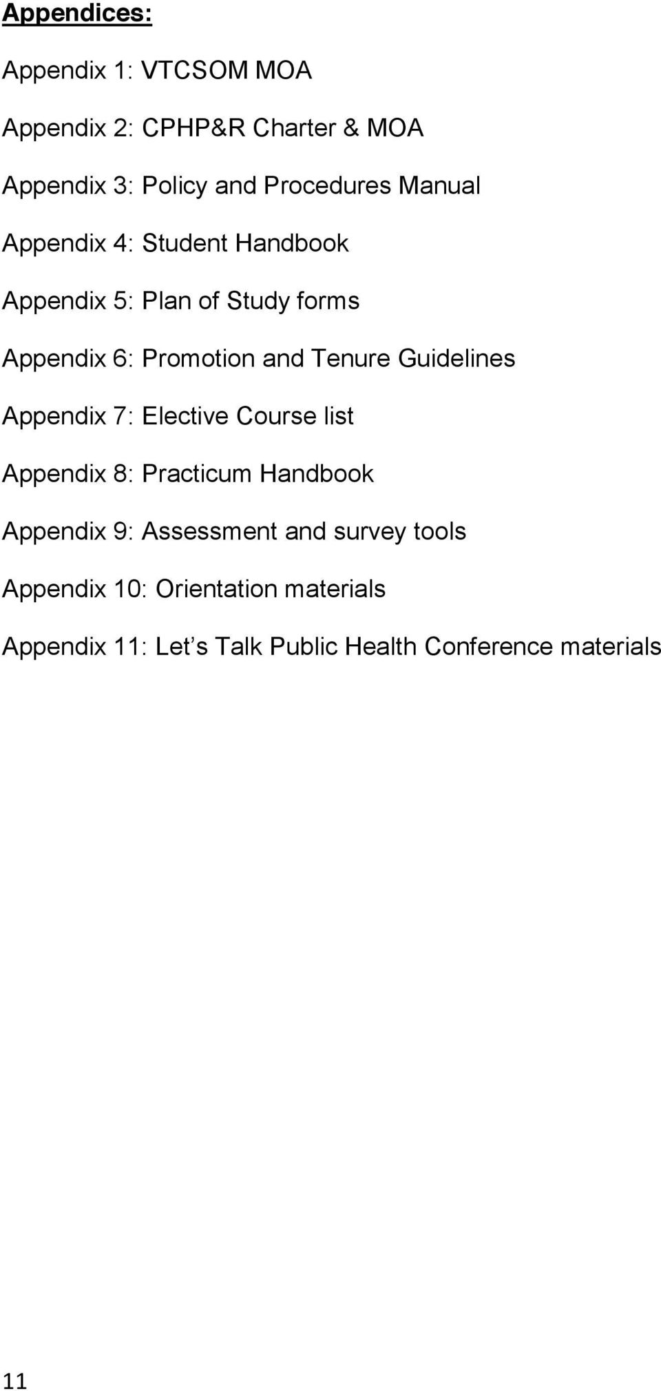 Promotion and Tenure Guidelines Appendix 7: Elective Course list Appendix 8: Practicum