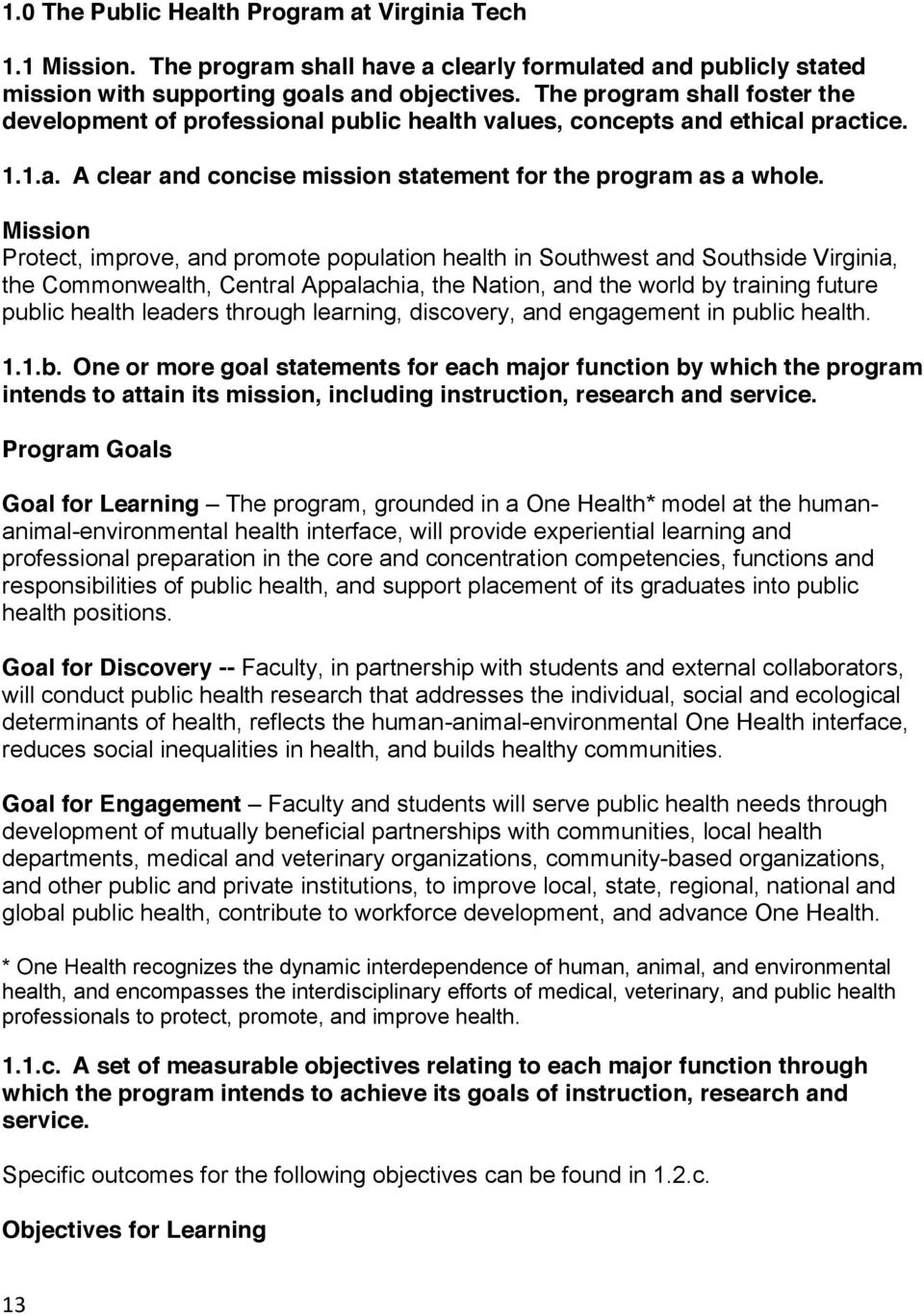 Mission Protect, improve, and promote population health in Southwest and Southside Virginia, the Commonwealth, Central Appalachia, the Nation, and the world by training future public health leaders
