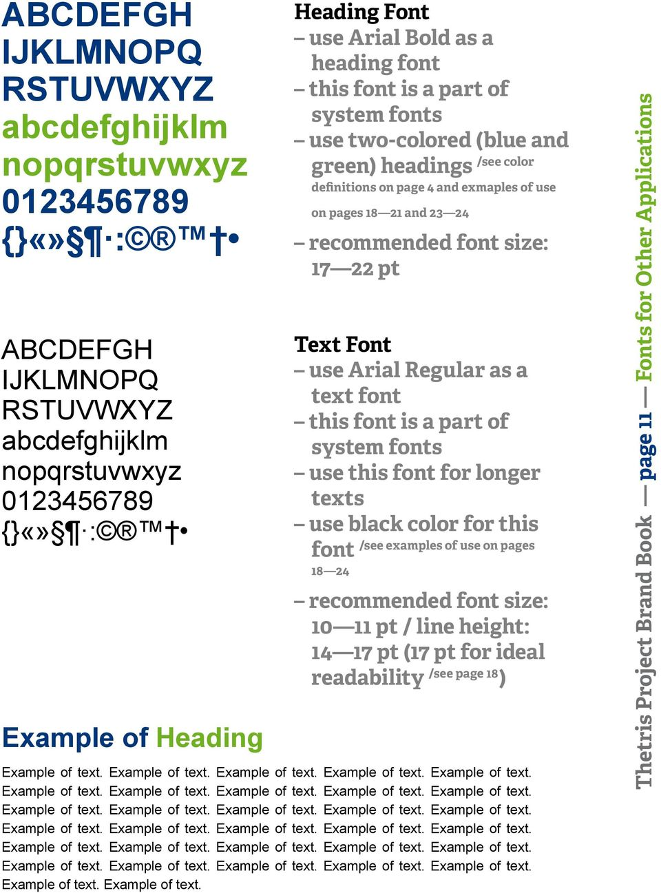 pt Text Font use Arial Regular as a text font this font is a part of system fonts use this font for longer texts use black color for this /see examples of use on pages font 18 24 recommended font