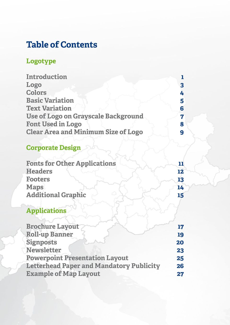11 Headers 12 Footers 13 Maps 14 Additional Graphic 15 Applications Brochure Layout 17 Roll-up Banner 19 Signposts 20