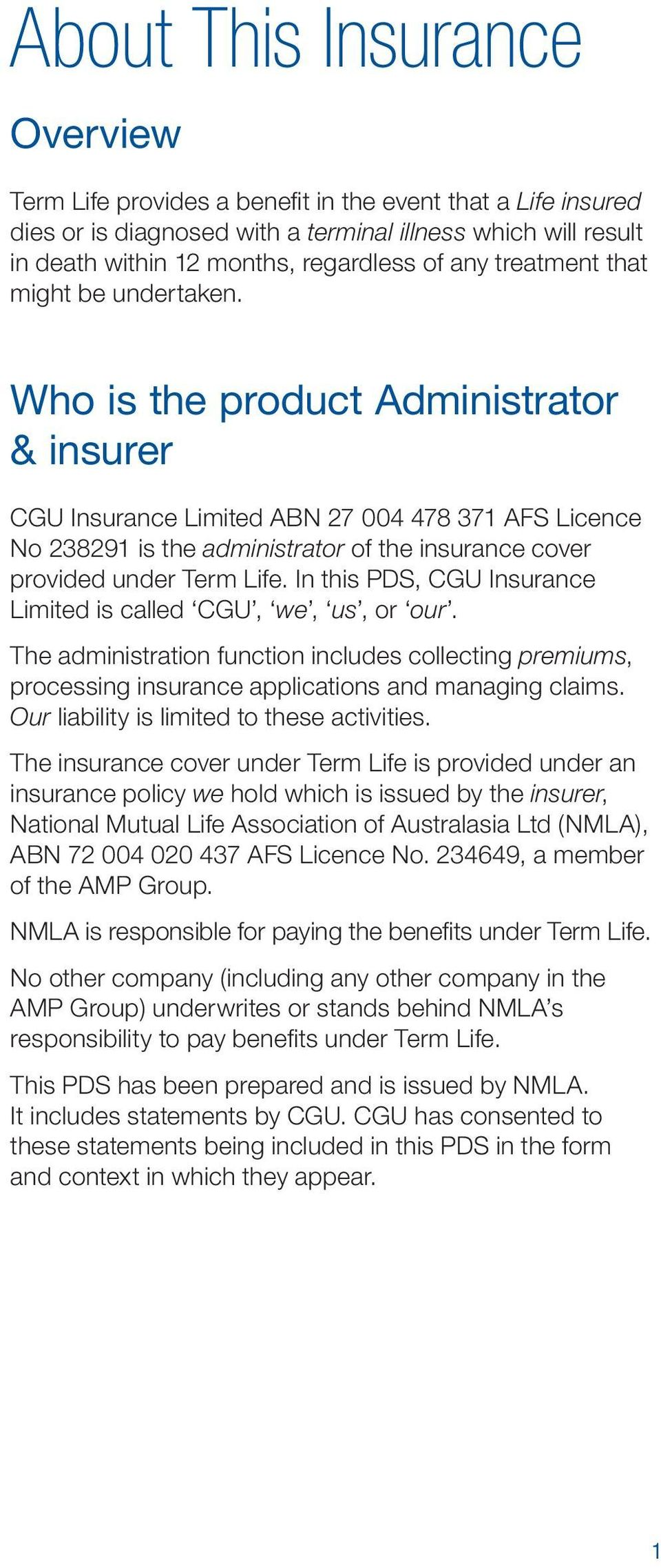 Who is the product Administrator & insurer CGU Insurance Limited ABN 27 004 478 371 AFS Licence No 238291 is the administrator of the insurance cover provided under Term Life.