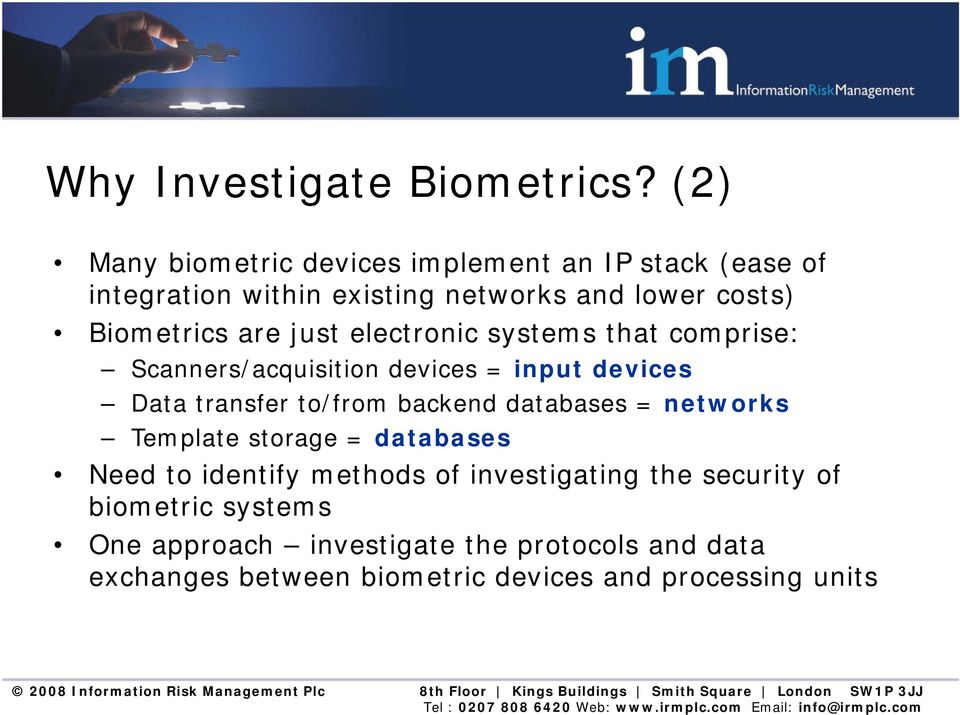 are just electronic systems that comprise: Scanners/acquisition devices = input devices Data transfer to/from backend