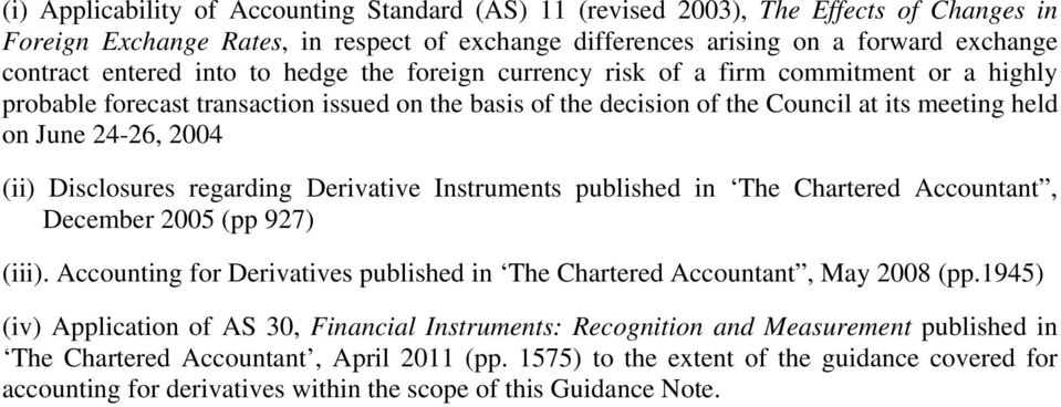 Disclosures regarding Derivative Instruments published in The Chartered Accountant, December 2005 (pp 927) (iii). Accounting for Derivatives published in The Chartered Accountant, May 2008 (pp.