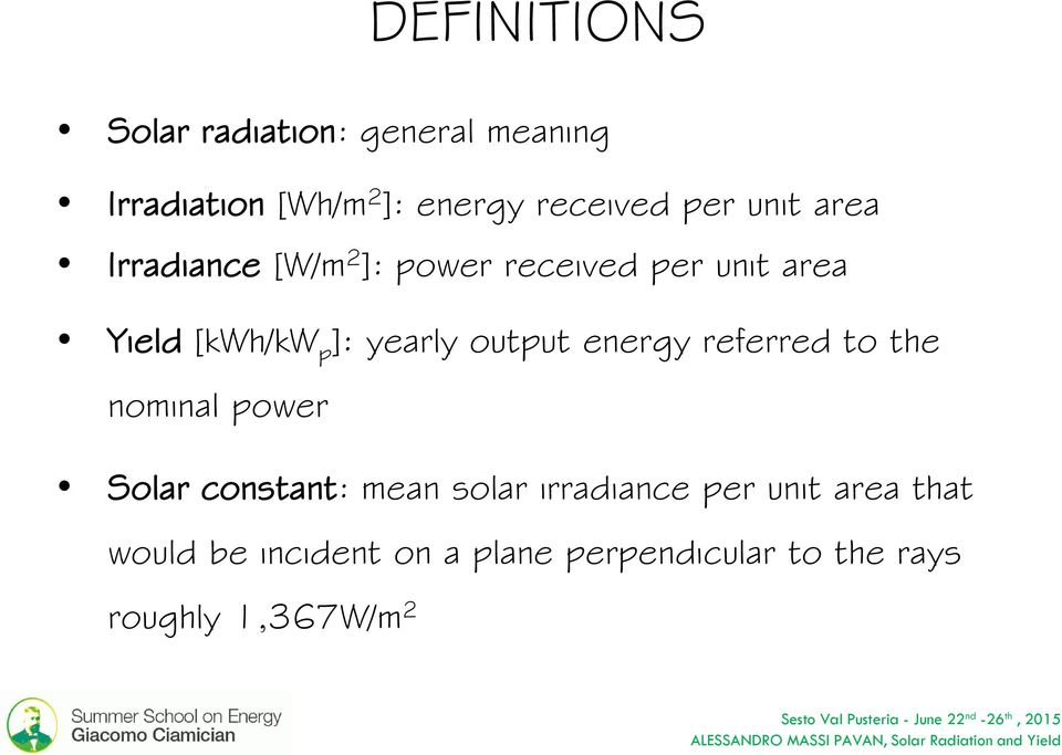 yearly output energy referred to the nominal power Solar constant: mean solar