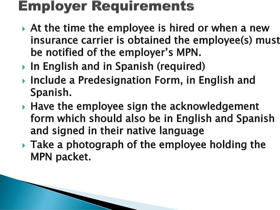 In English and in Spanish (required) Include a Predesignation Form, in English and Spanish.