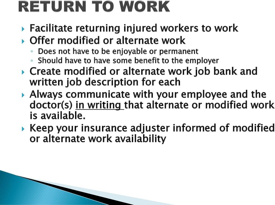 written job description for each Always communicate with your employee and the doctor(s) in writing that