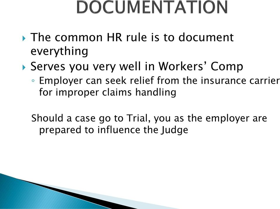 insurance carrier for improper claims handling Should a case