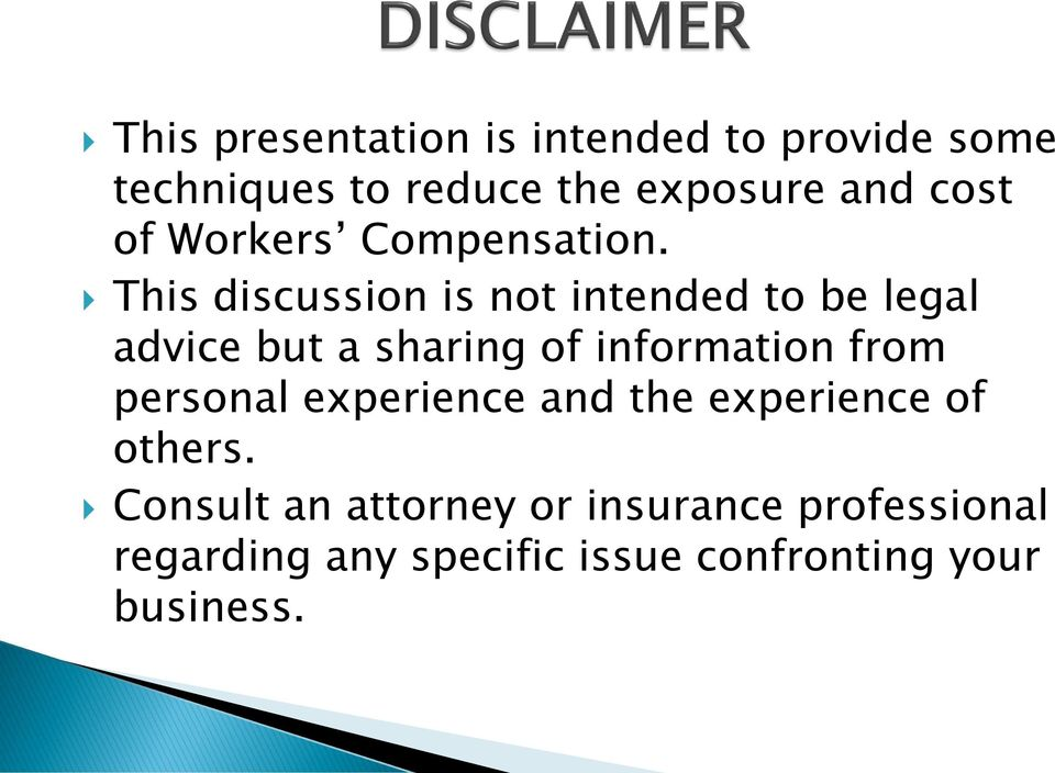 This discussion is not intended to be legal advice but a sharing of information from