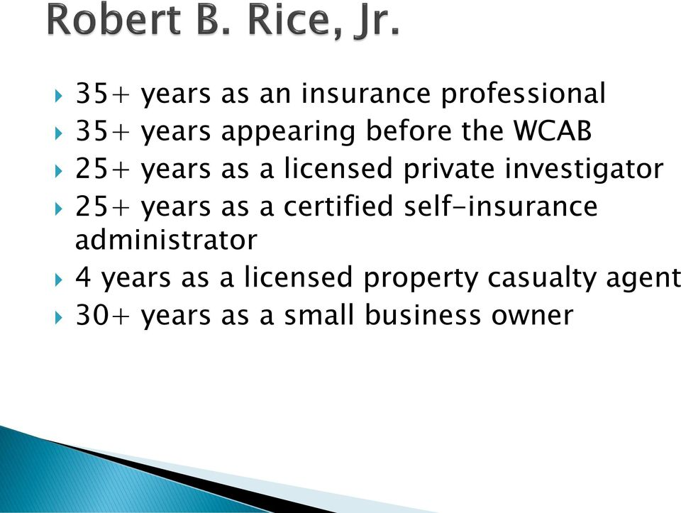 25+ years as a certified self-insurance administrator 4 years