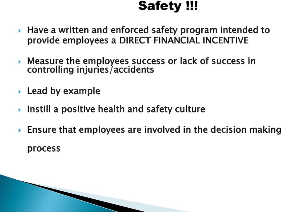DIRECT FINANCIAL INCENTIVE Measure the employees success or lack of success in