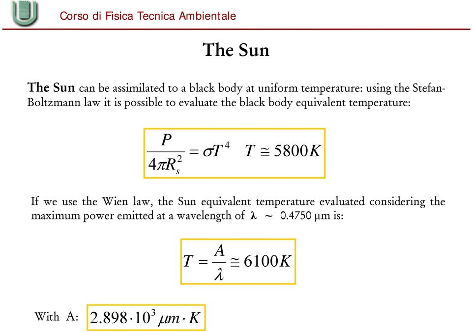 R 4 T T 2 s 5800K If we use the Wien law, the Sun equivalent temperature evaluated