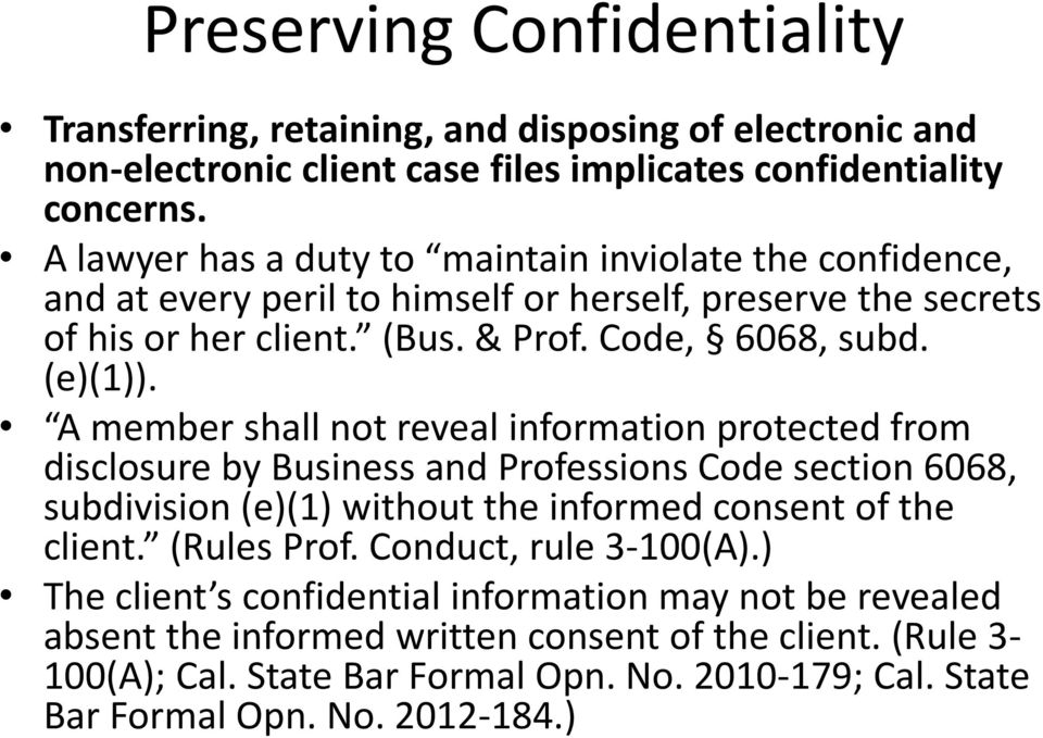 A member shall not reveal information protected from disclosure by Business and Professions Code section 6068, subdivision (e)(1) without the informed consent of the client. (Rules Prof.