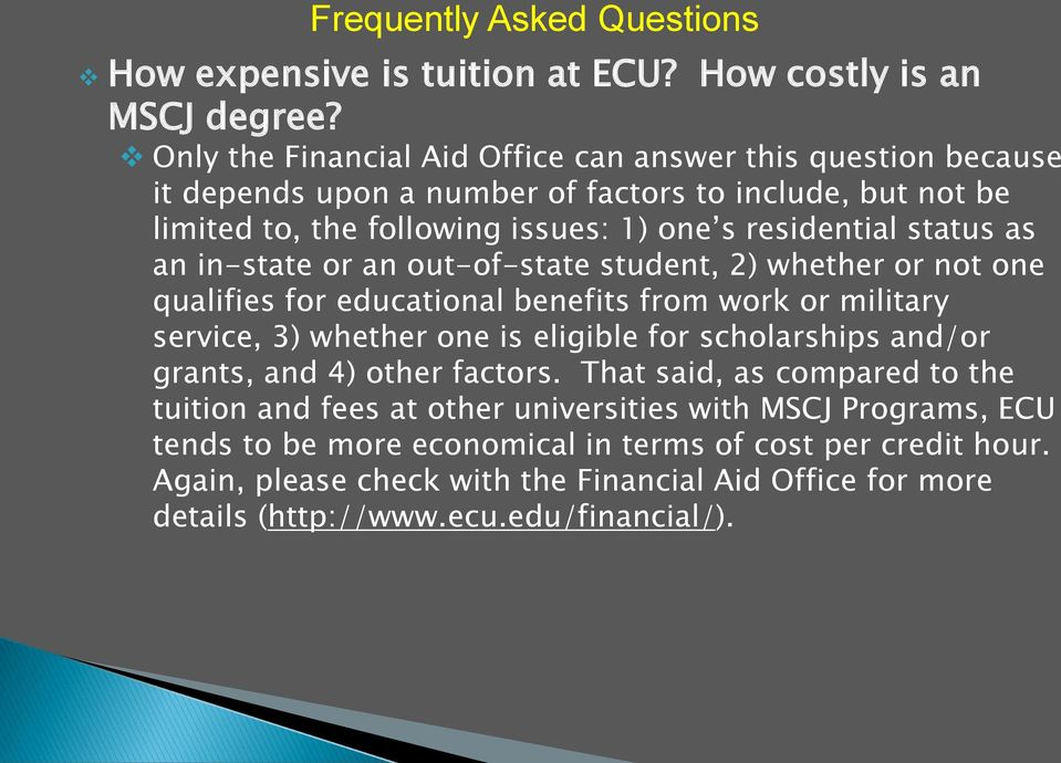 as an in-state or an out-of-state student, 2) whether or not one qualifies for educational benefits from work or military service, 3) whether one is eligible for scholarships and/or