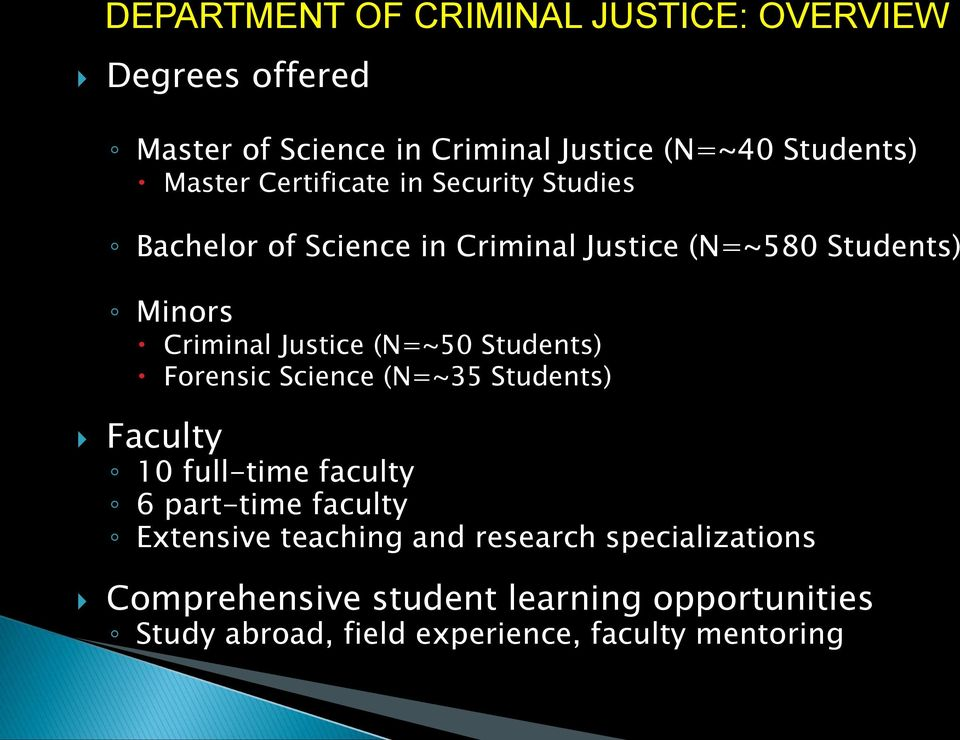 (N=~50 Students) Forensic Science (N=~35 Students) Faculty 10 full-time faculty 6 part-time faculty Extensive teaching