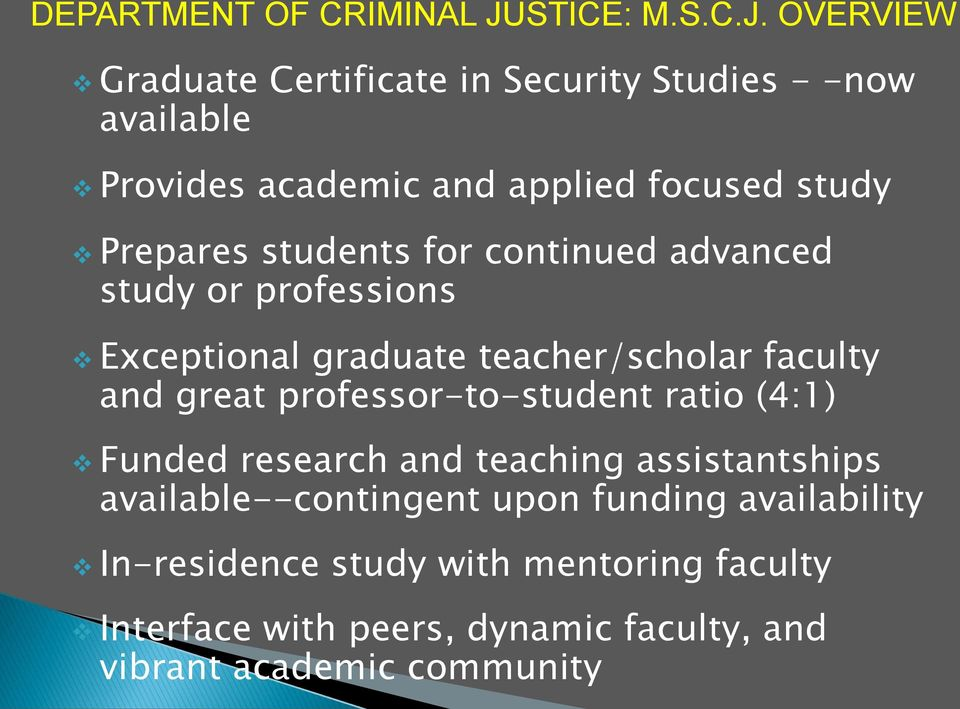OVERVIEW Graduate Certificate in Security Studies - -now available Provides academic and applied focused study Prepares