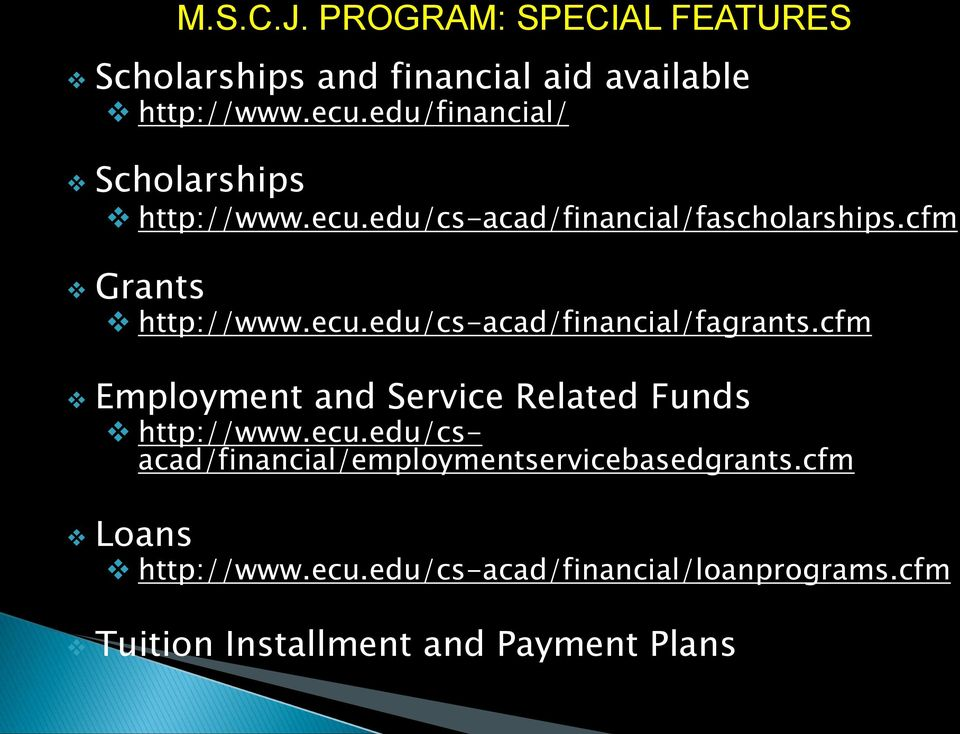 cfm Employment and Service Related Funds http://www.ecu.edu/csacad/financial/employmentservicebasedgrants.