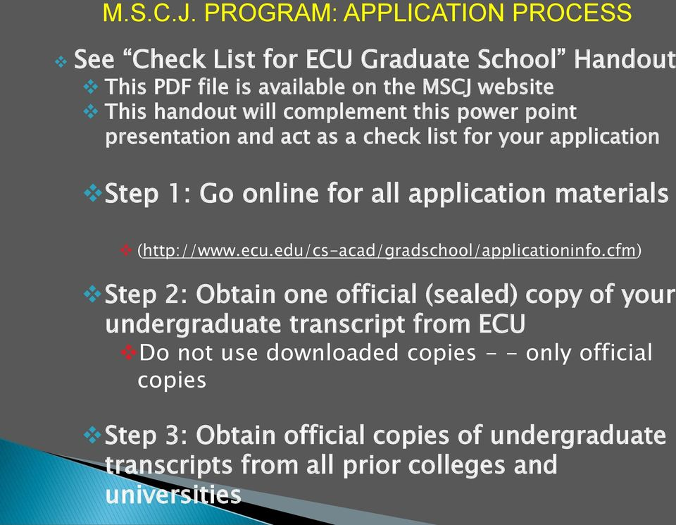 complement this power point presentation and act as a check list for your application Step 1: Go online for all application materials (http://www.