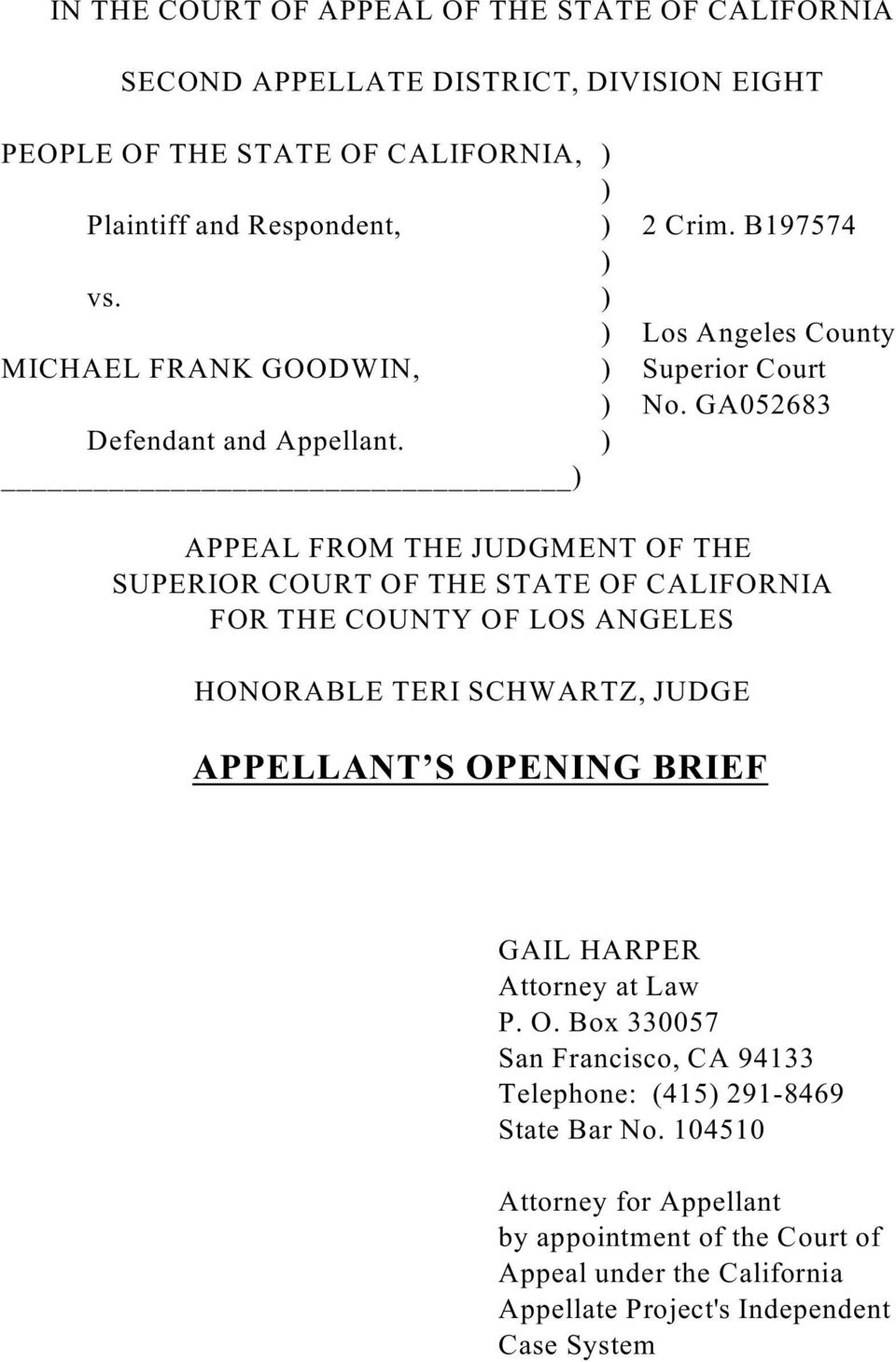 ) ) APPEAL FROM THE JUDGMENT OF THE SUPERIOR COURT OF THE STATE OF CALIFORNIA FOR THE COUNTY OF LOS ANGELES HONORABLE TERI SCHWARTZ, JUDGE APPELLANT S OPENING BRIEF GAIL