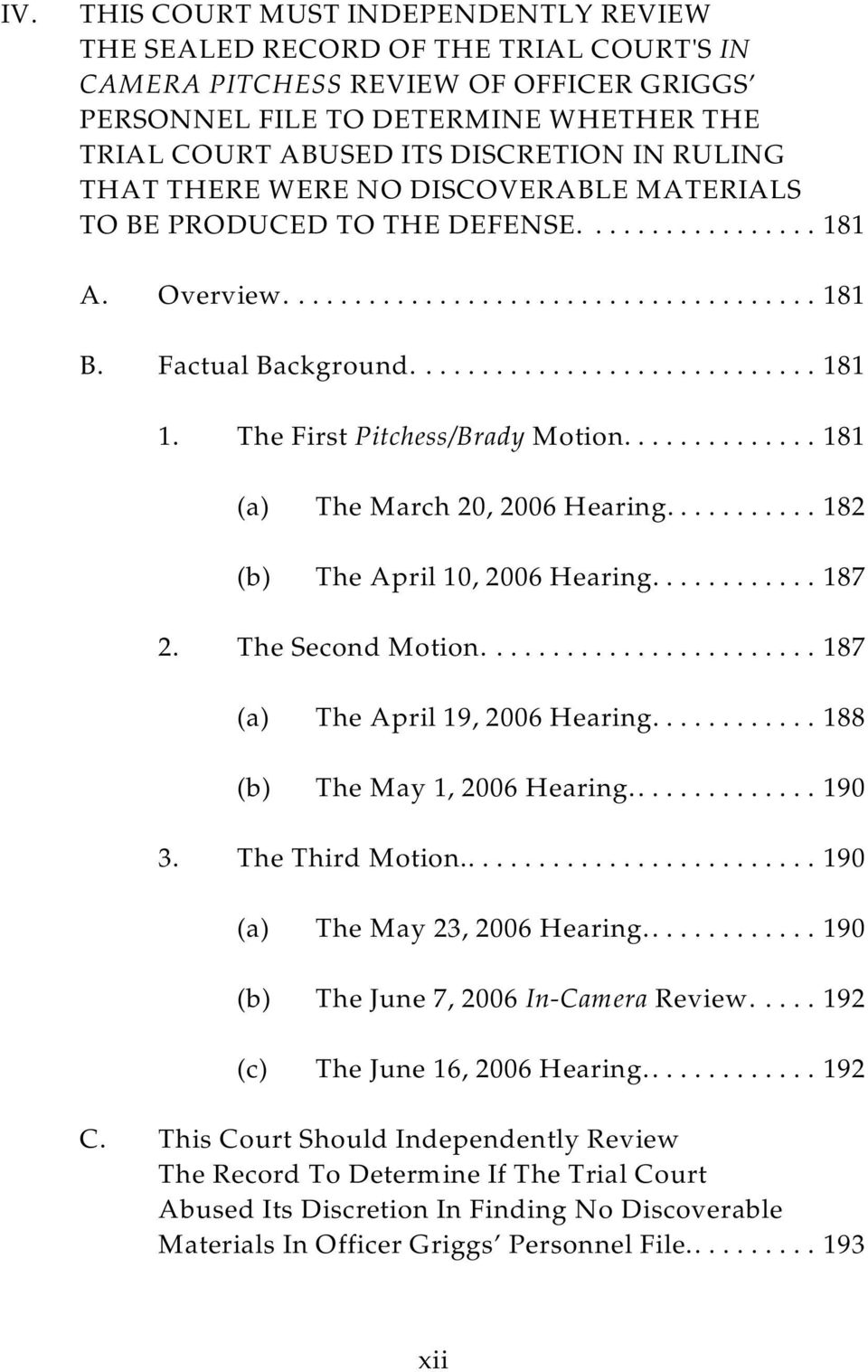 ..181 (a) The March 20, 2006 Hearing........... 182 (b) The April 10, 2006 Hearing............ 187 2. The Second Motion...187 (a) The April 19, 2006 Hearing............ 188 (b) The May 1, 2006 Hearing.