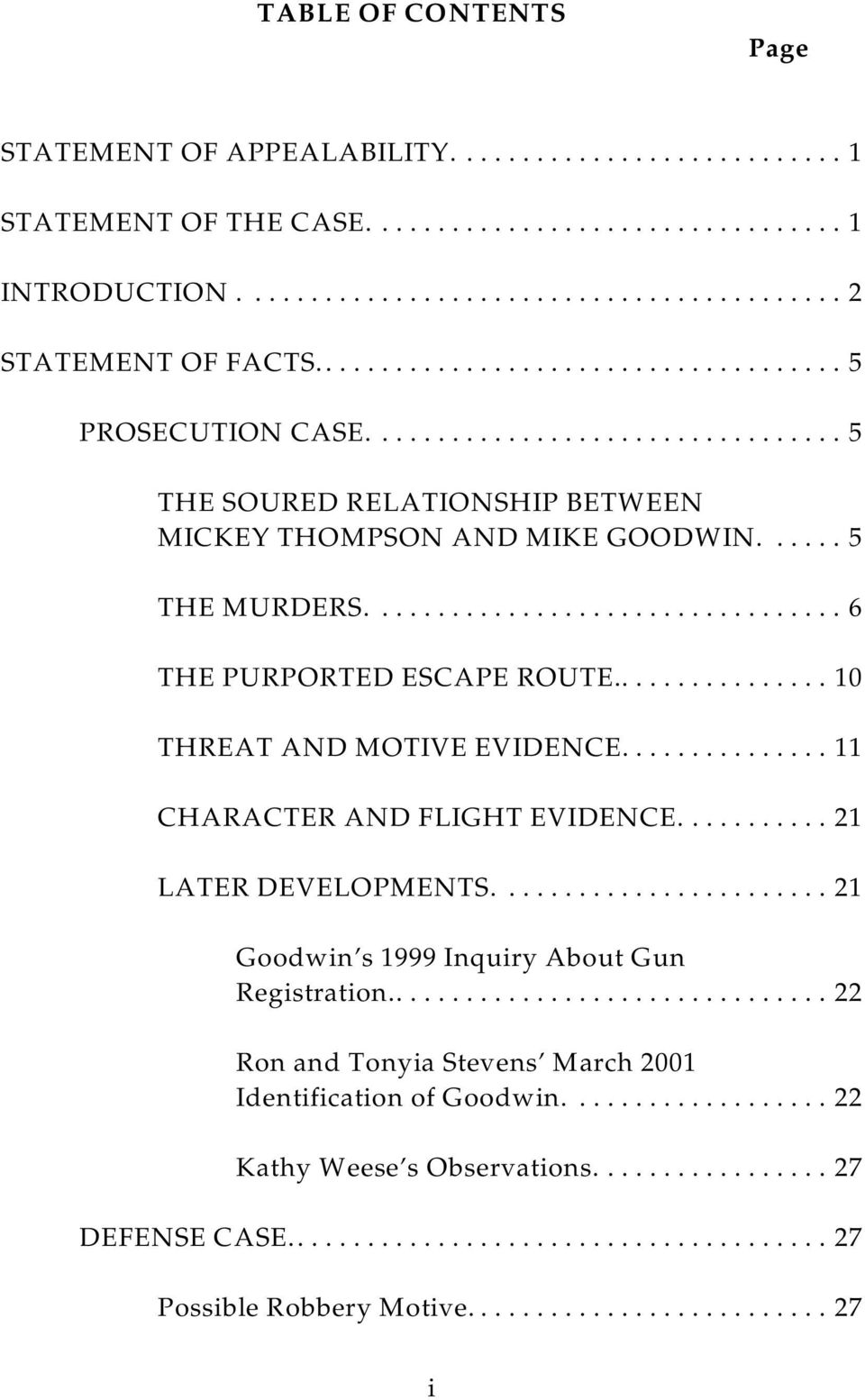 .............. 1 1 CHARACTER AND FLIGHT EVIDENCE........... 2 1 LATER DEVELOPMENTS....2 1 Goodwin s 1999 Inquiry About Gun Registration.