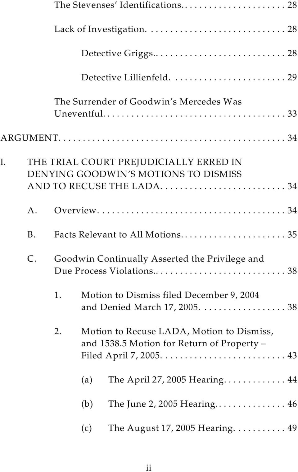 Goodwin Continually Asserted the Privilege and Due Process Violations...3 8 1. Motion to Dismiss filed December 9, 2004 and Denied March 17, 2005.................. 3 8 2.