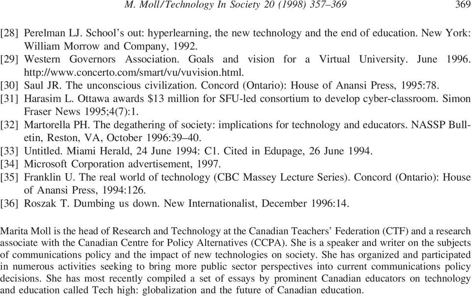 Concord (Ontario): House of Anansi Press, 1995:78. [31] Harasim L. Ottawa awards $13 million for SFU-led consortium to develop cyber-classroom. Simon Fraser News 1995;4(7):1. [32] Martorella PH.