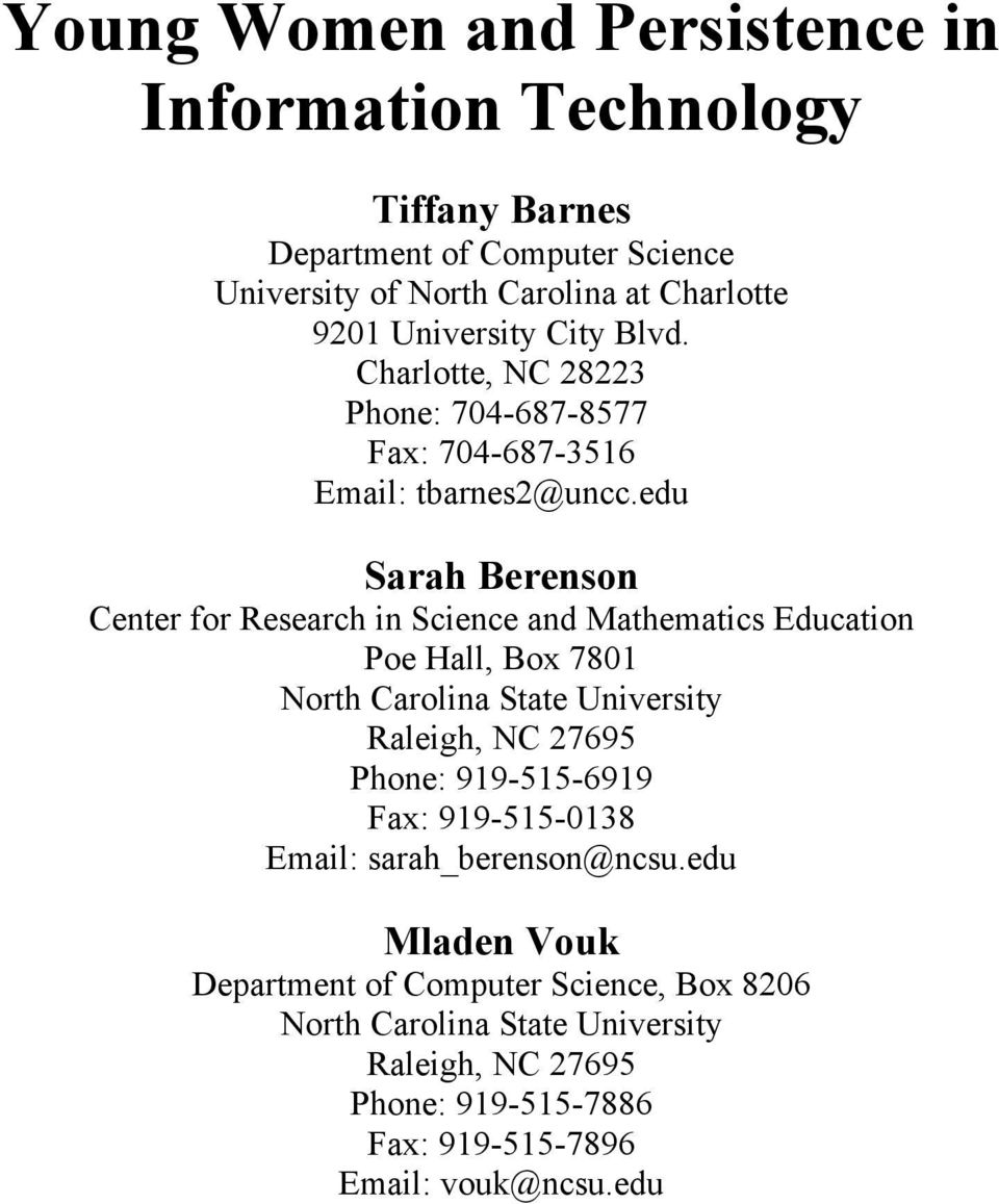 edu Sarah Berenson Center for Research in Science and Mathematics Education Poe Hall, Box 7801 North Carolina State University Raleigh, NC 27695 Phone: