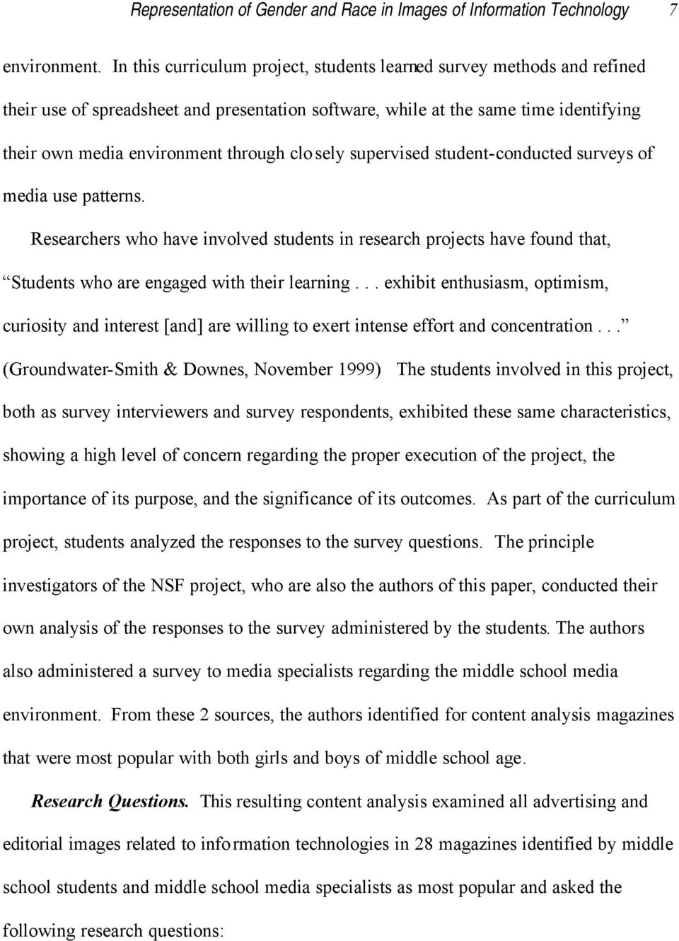 closely supervised student-conducted surveys of media use patterns. Researchers who have involved students in research projects have found that, Students who are engaged with their learning.