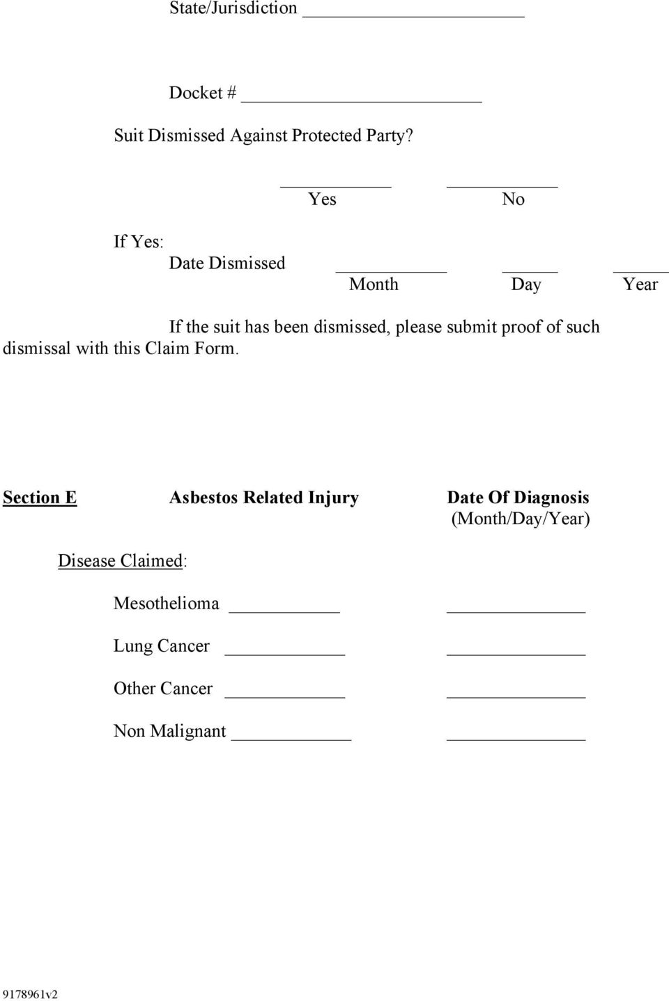 submit proof of such dismissal with this Claim Form.